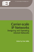 image of Carrier Scale IP Networks: designing and operating Internet networks