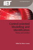 image of Control-oriented Modelling and Identification: Theory and practice