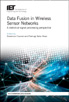image of Data Fusion in Wireless Sensor Networks: A statistical signal processing perspective