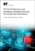 image of IP Core Protection and Hardware-Assisted Security for Consumer Electronics
