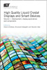 image of High Quality Liquid Crystal Displays and Smart Devices - Volume 1: Development, display applications and components