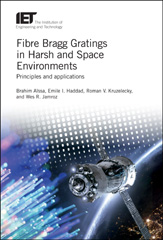 image of Fibre Bragg Gratings in Harsh and Space Environments: Principles and applications