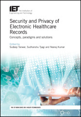 image of Security and Privacy of Electronic Healthcare Records: Concepts, paradigms and solutions