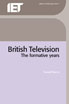 image of British Television: the formative years