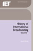 image of History of International Broadcasting, Volume 1