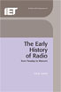 image of The Early History of Radio: from Faraday to Marconi