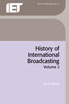 image of History of International Broadcasting, Volume 2