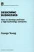 image of Designing Businesses: how to develop and lead a high technology company