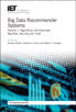 image of Big Data Recommender Systems - Volume 1: Algorithms, Architectures, Big Data, Security and Trust
