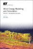 image of Wind Energy Modeling and Simulation - Volume 1: Atmosphere and Plant