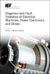 image of Diagnosis and Fault Tolerance of Electrical Machines, Power Electronics and Drives