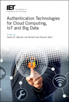 image of Authentication Technologies for Cloud Computing, IoT and Big Data