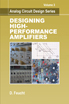 image of Designing High-Performance Amplifiers (Analog Circuit Design Series: Volume 3)