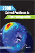 image of 2008+ Solved Problems in Electromagnetics